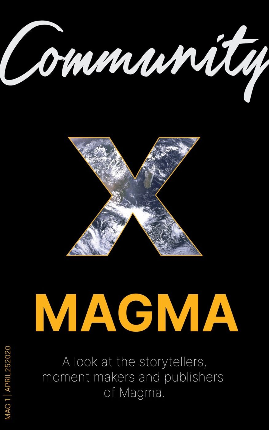 Welcome to Community X Magma, a publication highlighting the users that inspire us.   Within these MAGS we will introduce you to the individuals, accounts and brands that make the powerful, beautiful and meaningful content that we all love on Magma possible.