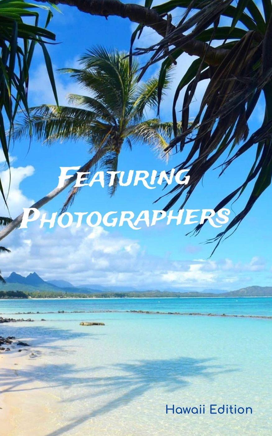 Featuring content creators and photographers | Hawaii Edition