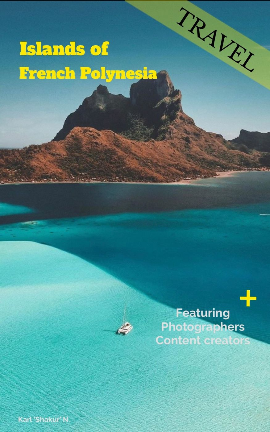 Featuring content creators and photographers | French Polynesia Edition