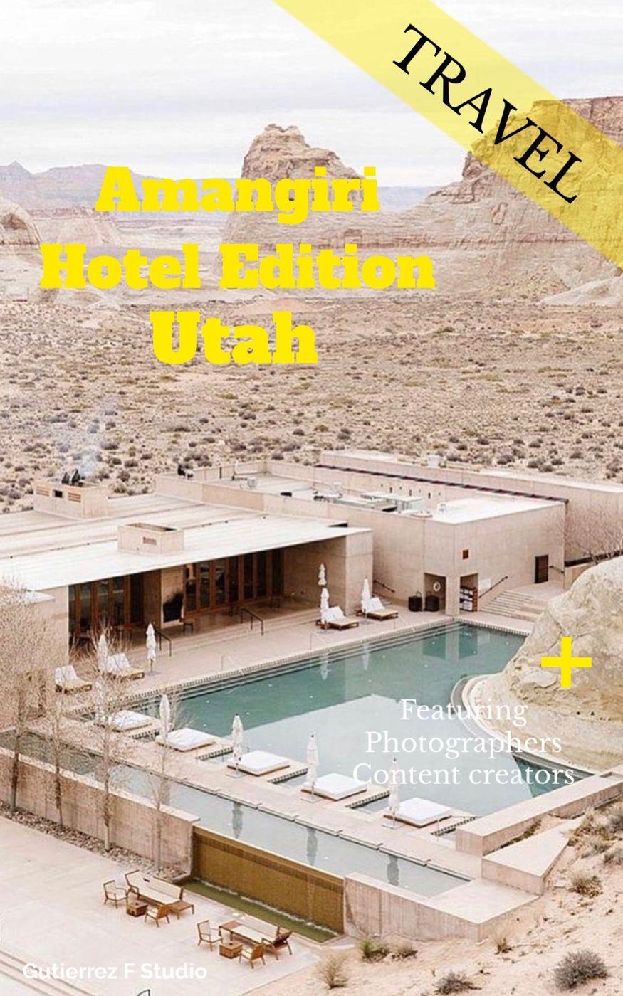 Featuring content creators and photographers | Hotel Amangiri, Utah