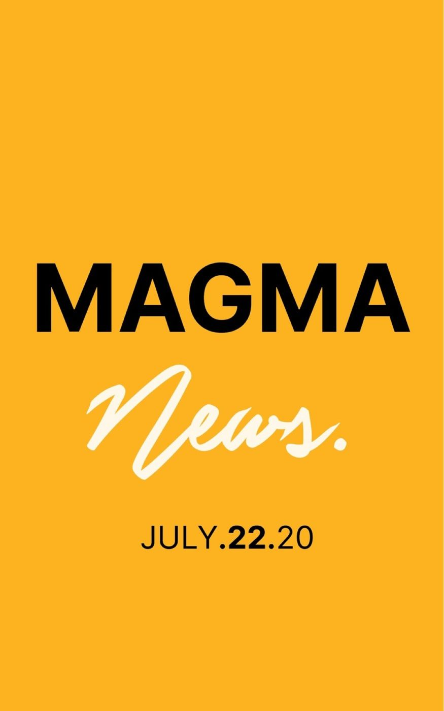 MAGMA NEWS | JULY 22, 2020
