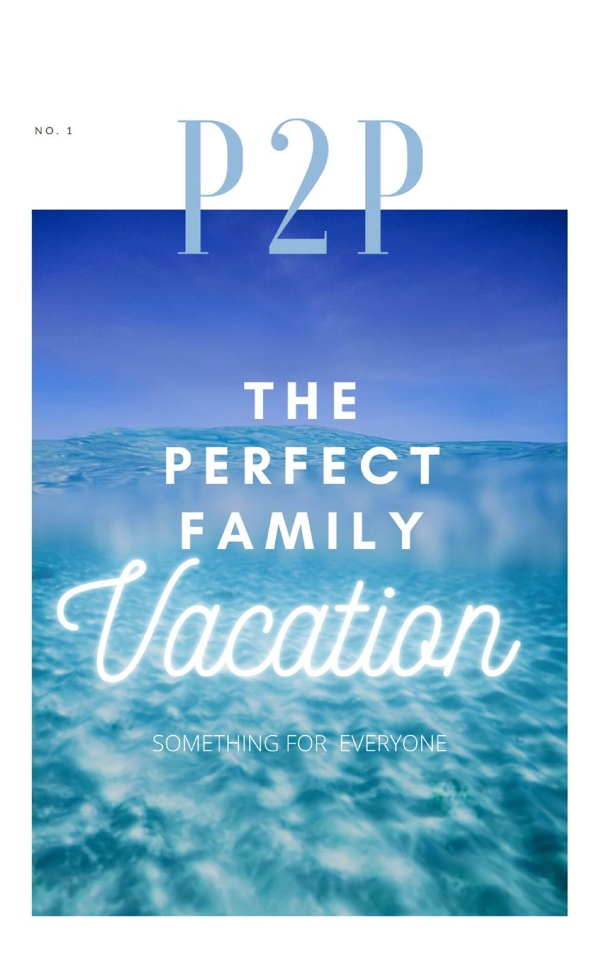 The Perfect Family Vacation. How to ensure that every generation is happy!