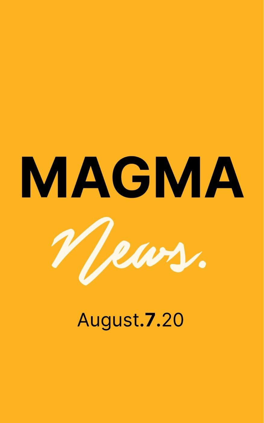 MAGMA NEWS | August 7, 2020