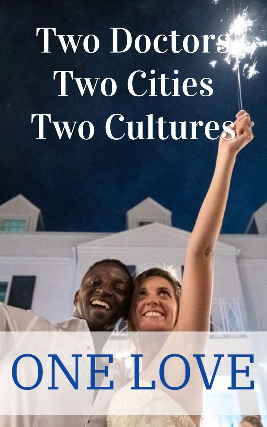 Two Doctors, Two Cities, Two Cultures, One Love