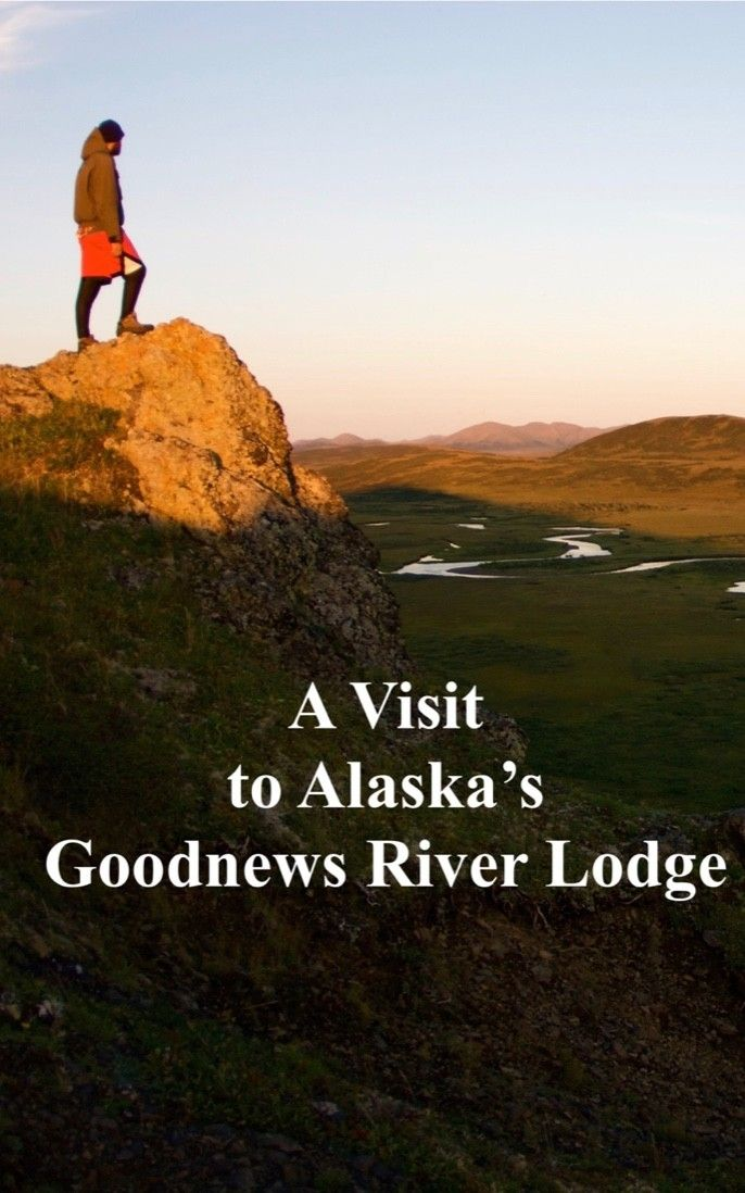 A visit to Alaska's Goodnews River Lodge