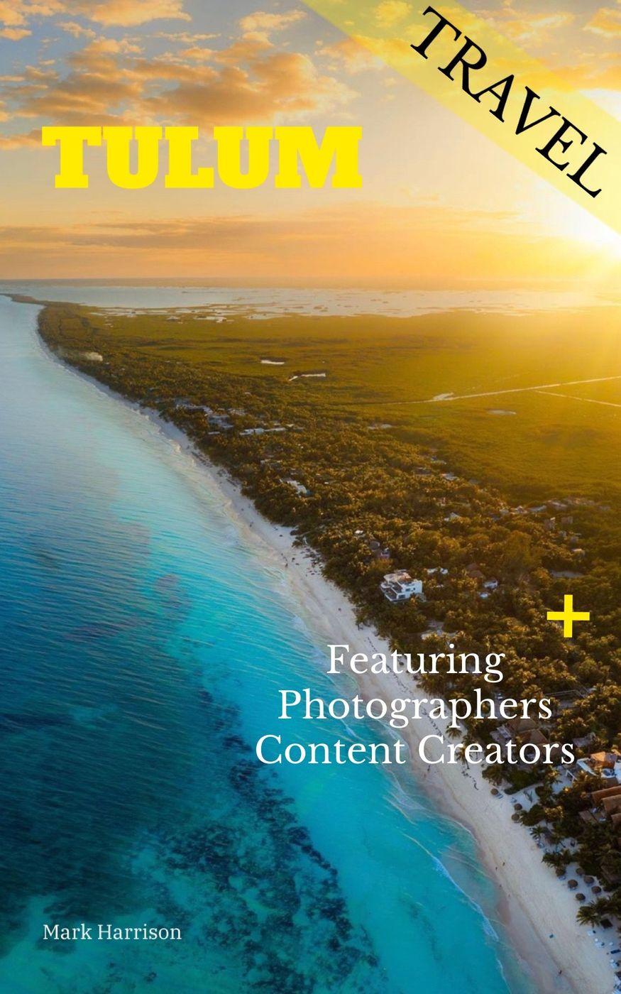 Featuring Content Creators and Photographers | Tulum 🇲🇽