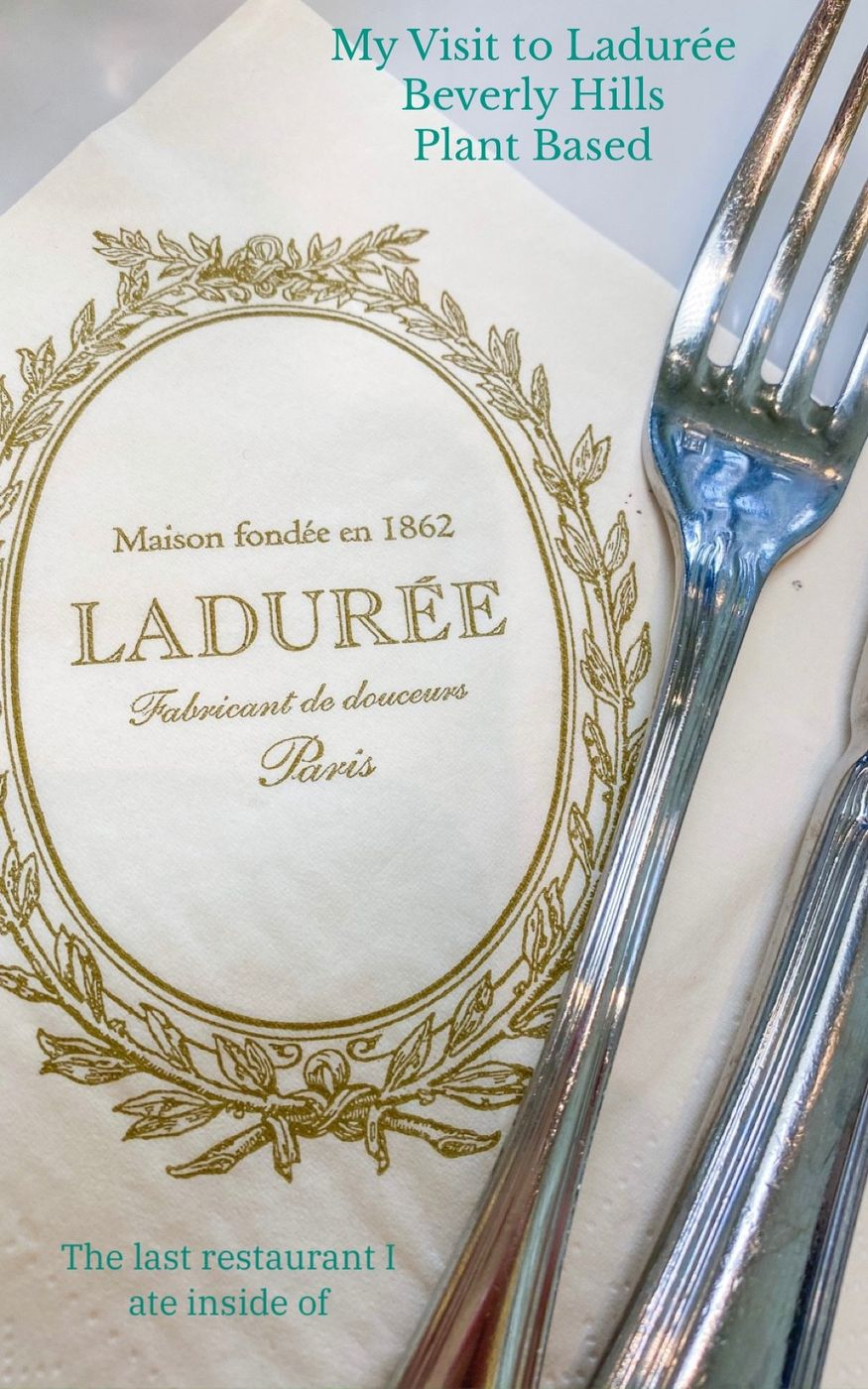 My visit to Ladurée Beverly Hills, a fully plant based French restaurant.