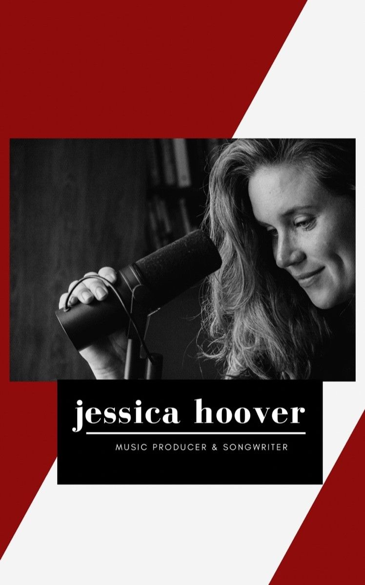 JESSICA HOOVER: MUSIC PRODUCER & SONGWRITER